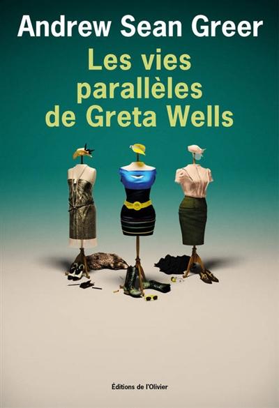 Les vies parallèles de Greta Wells - Andrew Sean Greer